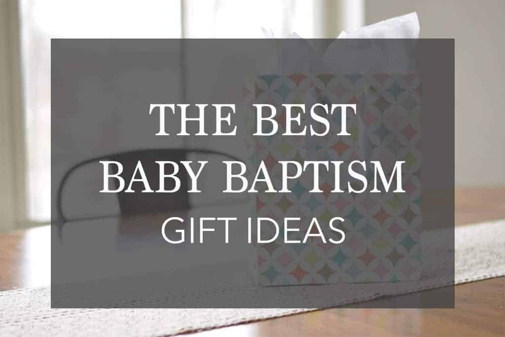 14 Unique Baptism Gift Ideas – That Are Useful & Special