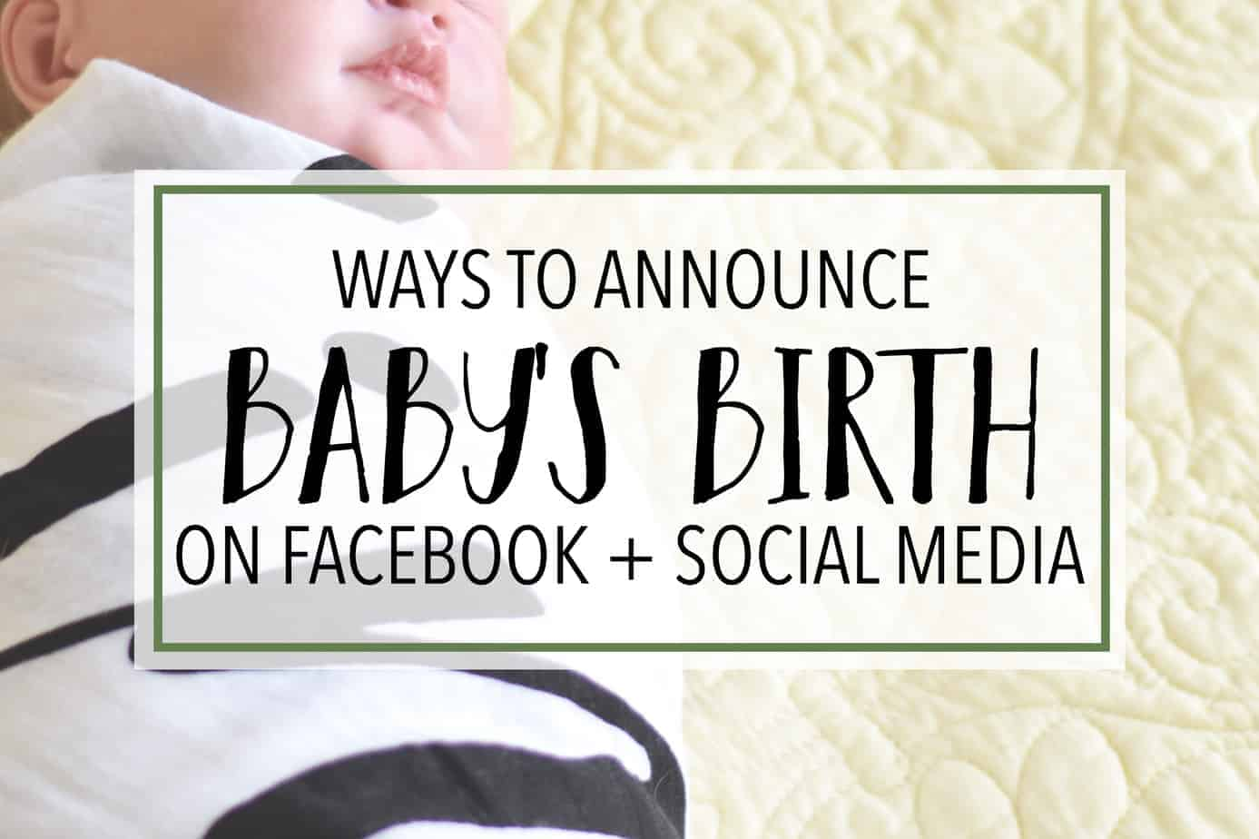 ways to announce baby's birth on facebook, instagram, twitter, social media! Newborn baby arrival announcement ideas