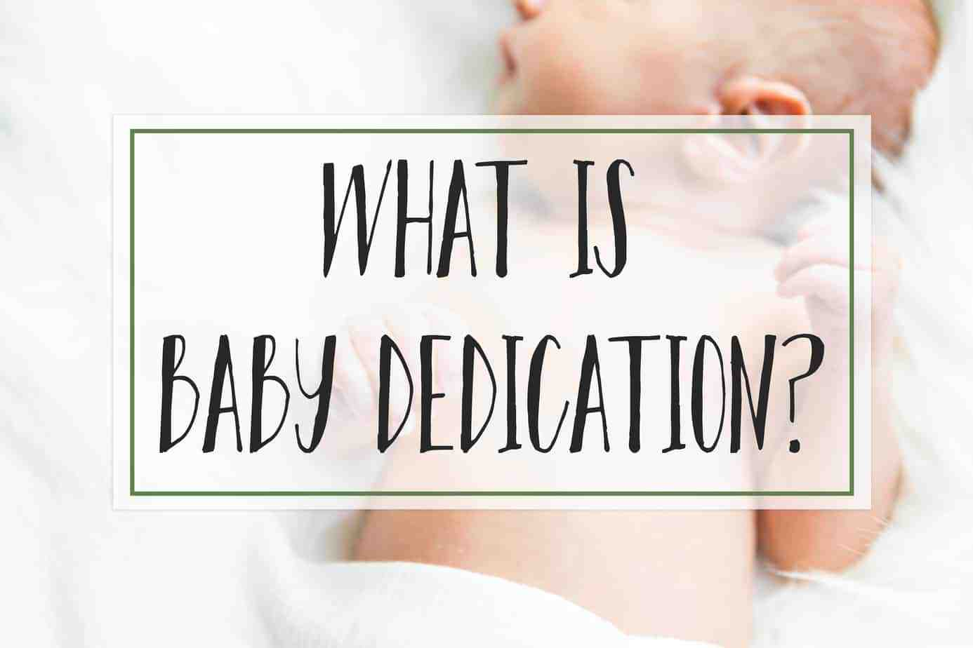 What is a baby dedication and why should you dedicate your child to the lord and church