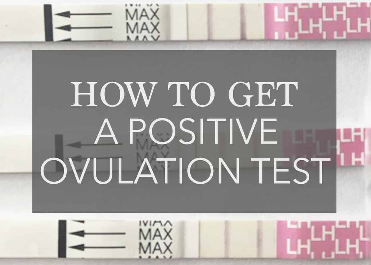 How to Get a Positive Ovulation Test