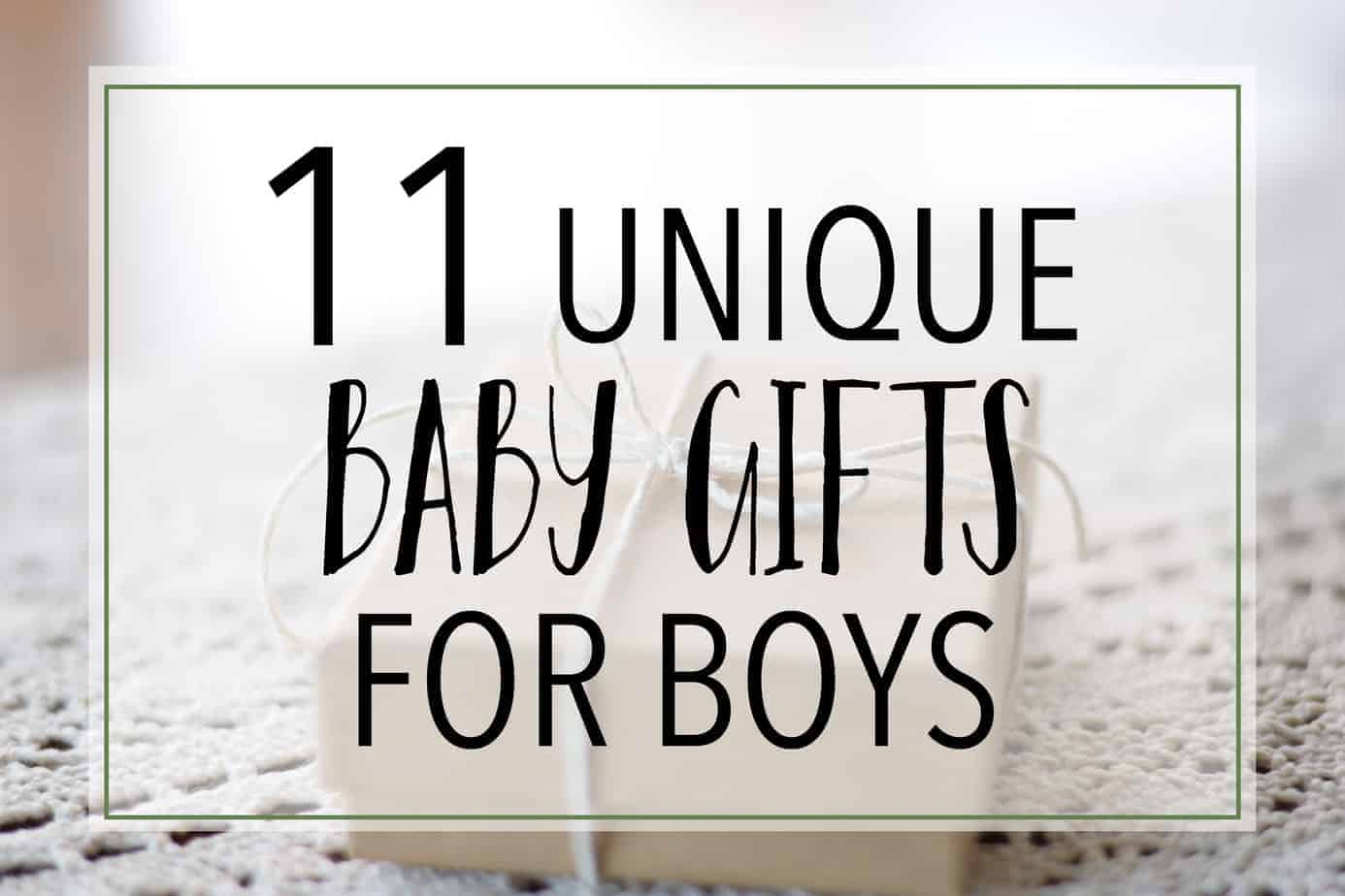 11 of the Best Unique Baby Gifts for Boys