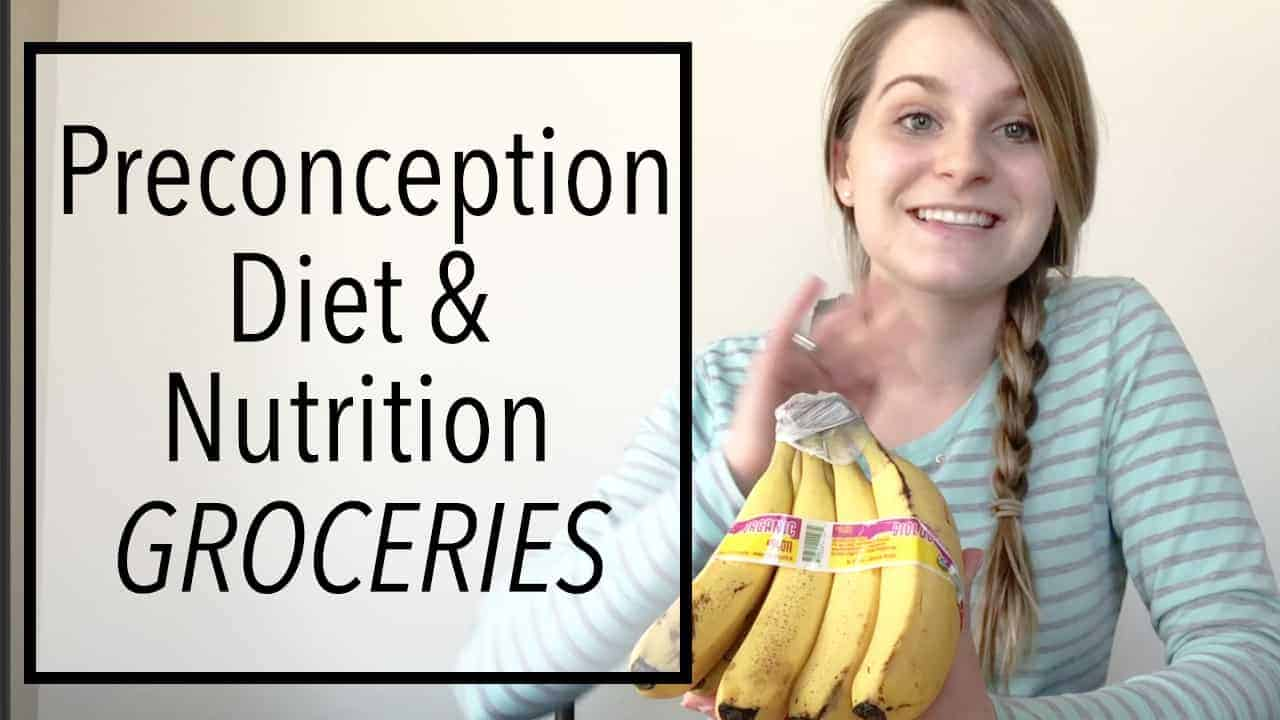Preconception Diet and Nutrition: Groceries and What I EAT!