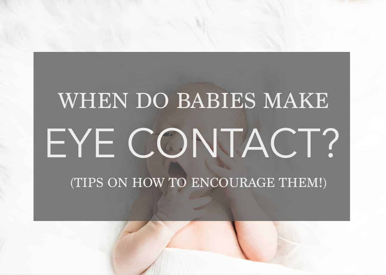 When Do Babies Make Eye Contact? – Tips on Encouraging your Infant