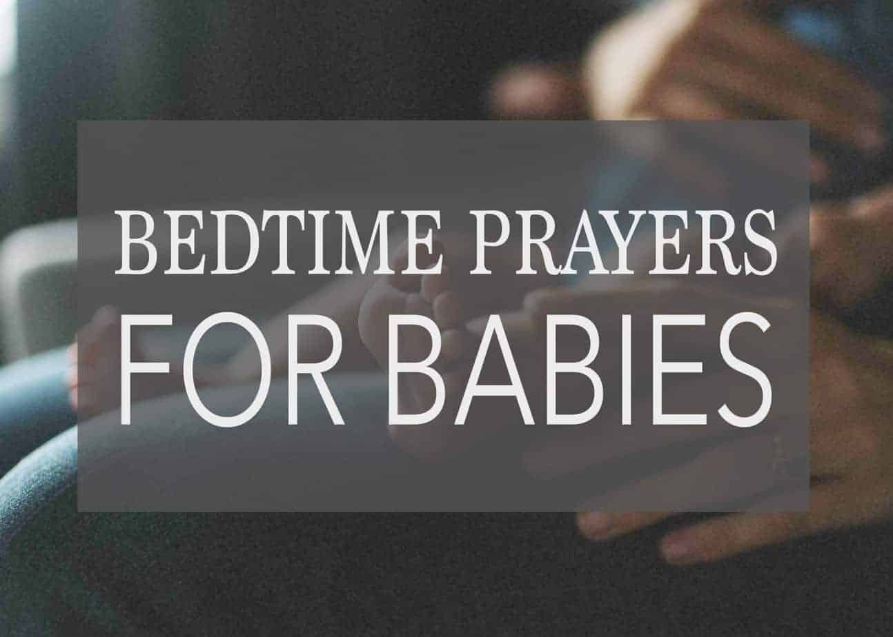 10 of The Sweetest Bedtime Prayers for Babies – To Encourage Their Faith