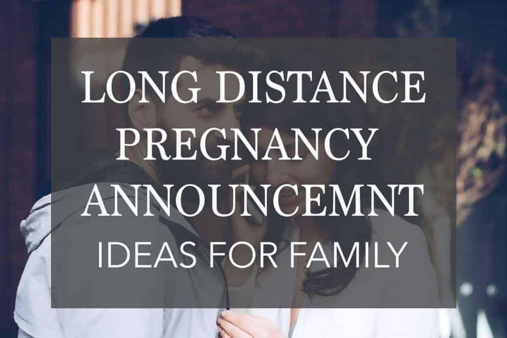 The Best Long Distance Pregnancy Announcements – Surprise Your Family!
