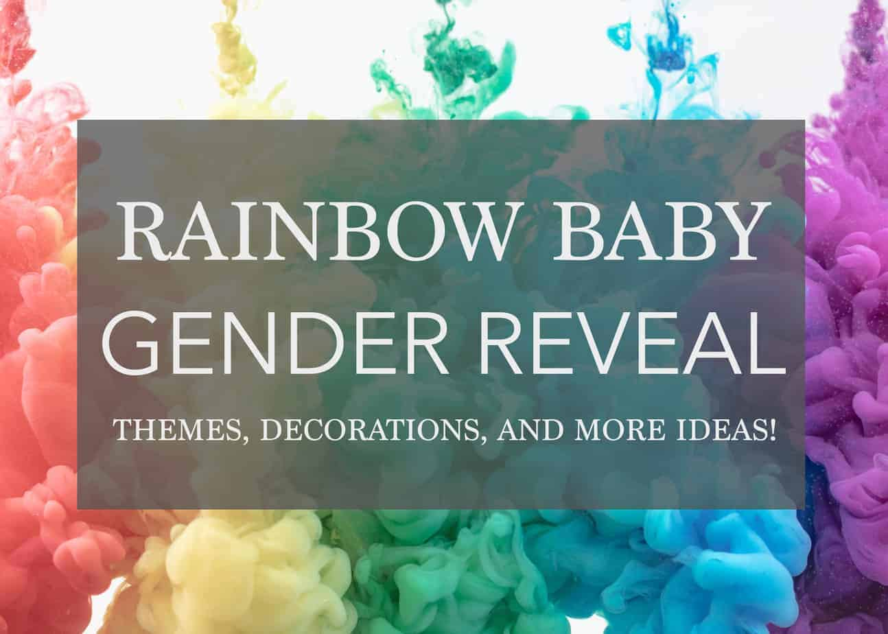 Rainbow Baby Gender reveal ideas for themes, decorations and more!