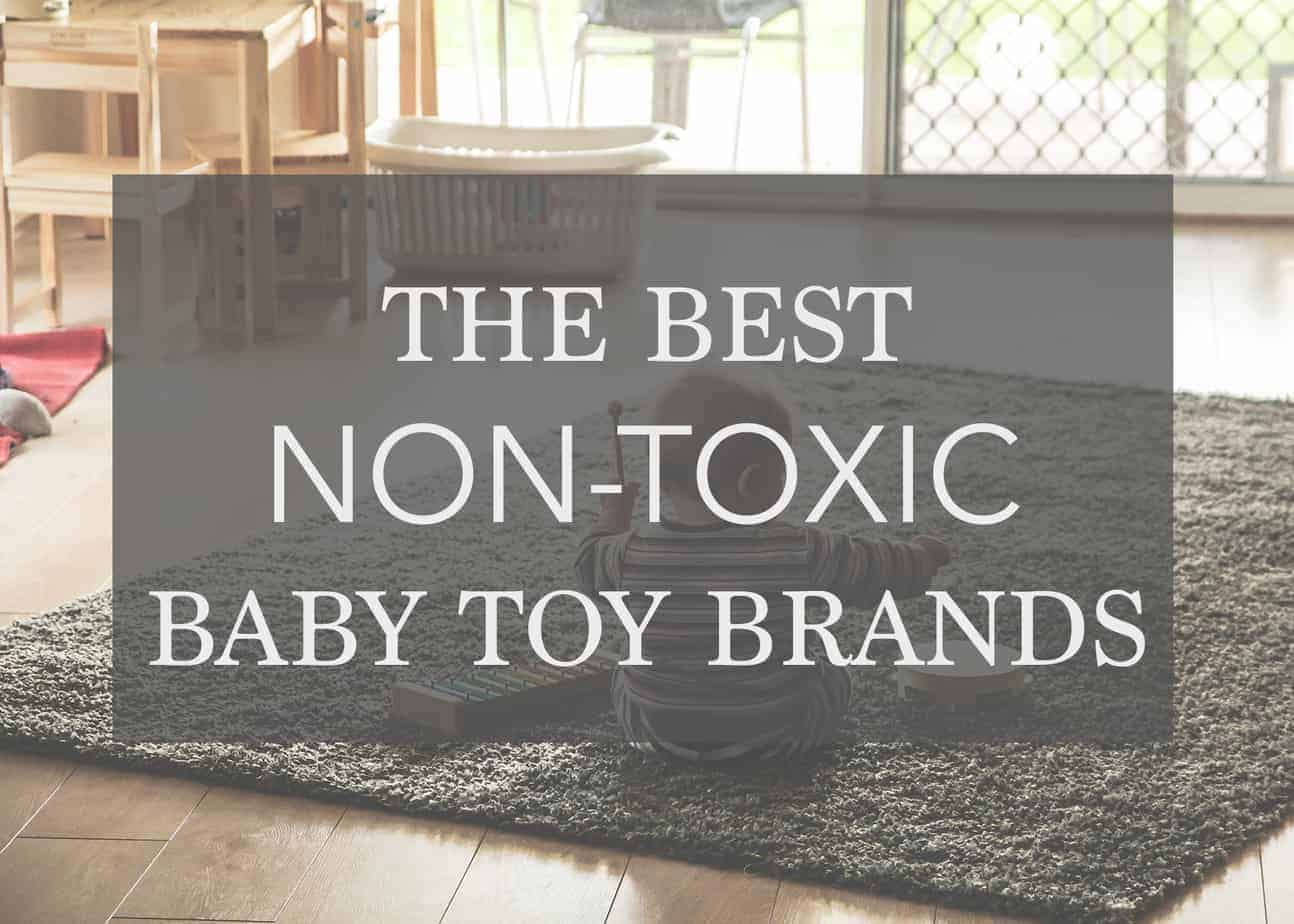 10 Best Non-Toxic Baby Toy Brands – That Are Healthy For Your Child!