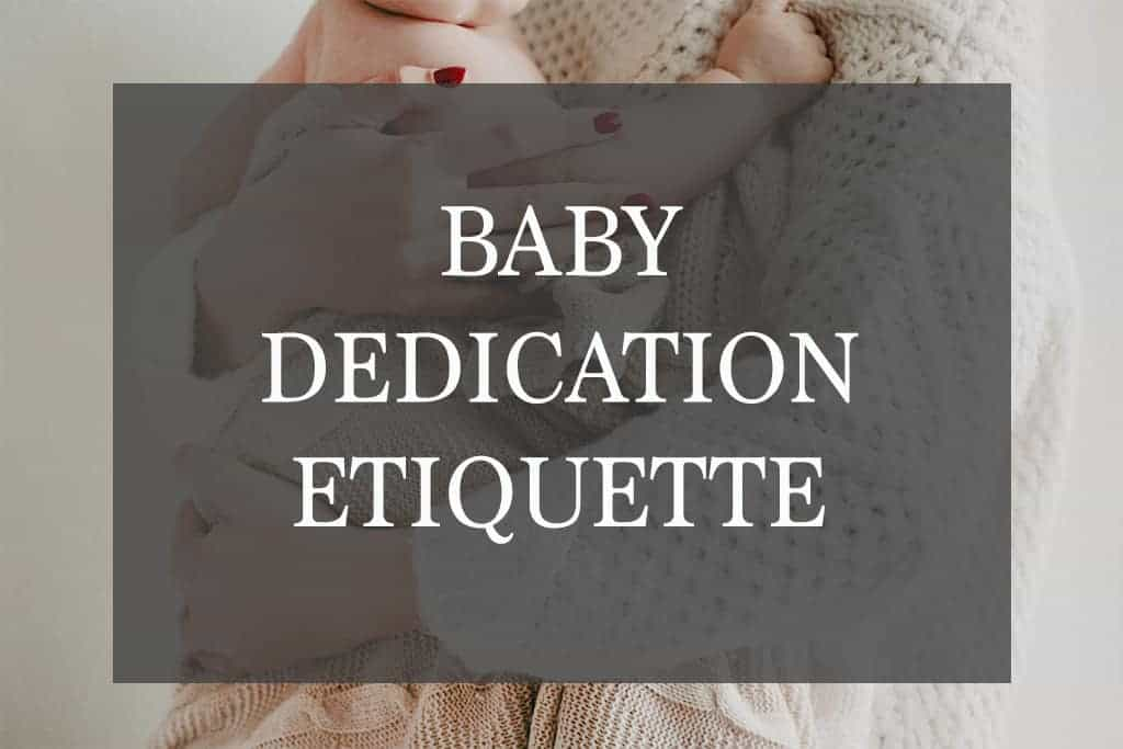 Baby Dedication Etiquette – Everything You Need To Know For A Special Day