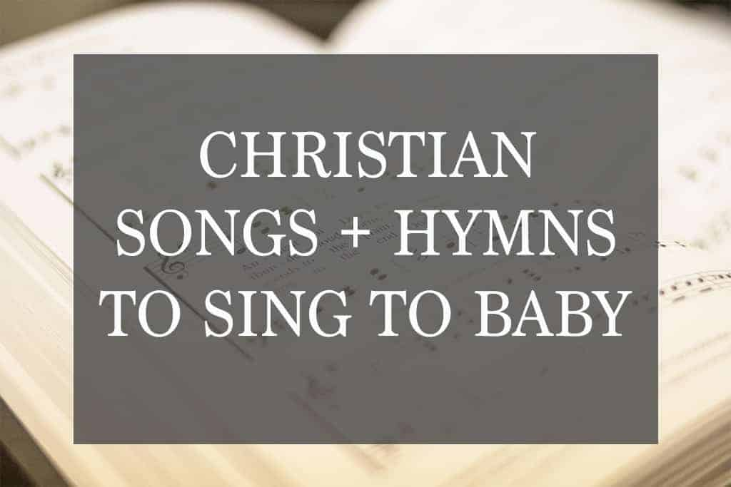 9 Sweetest Christian Songs and Hymns to Sing to Your Baby