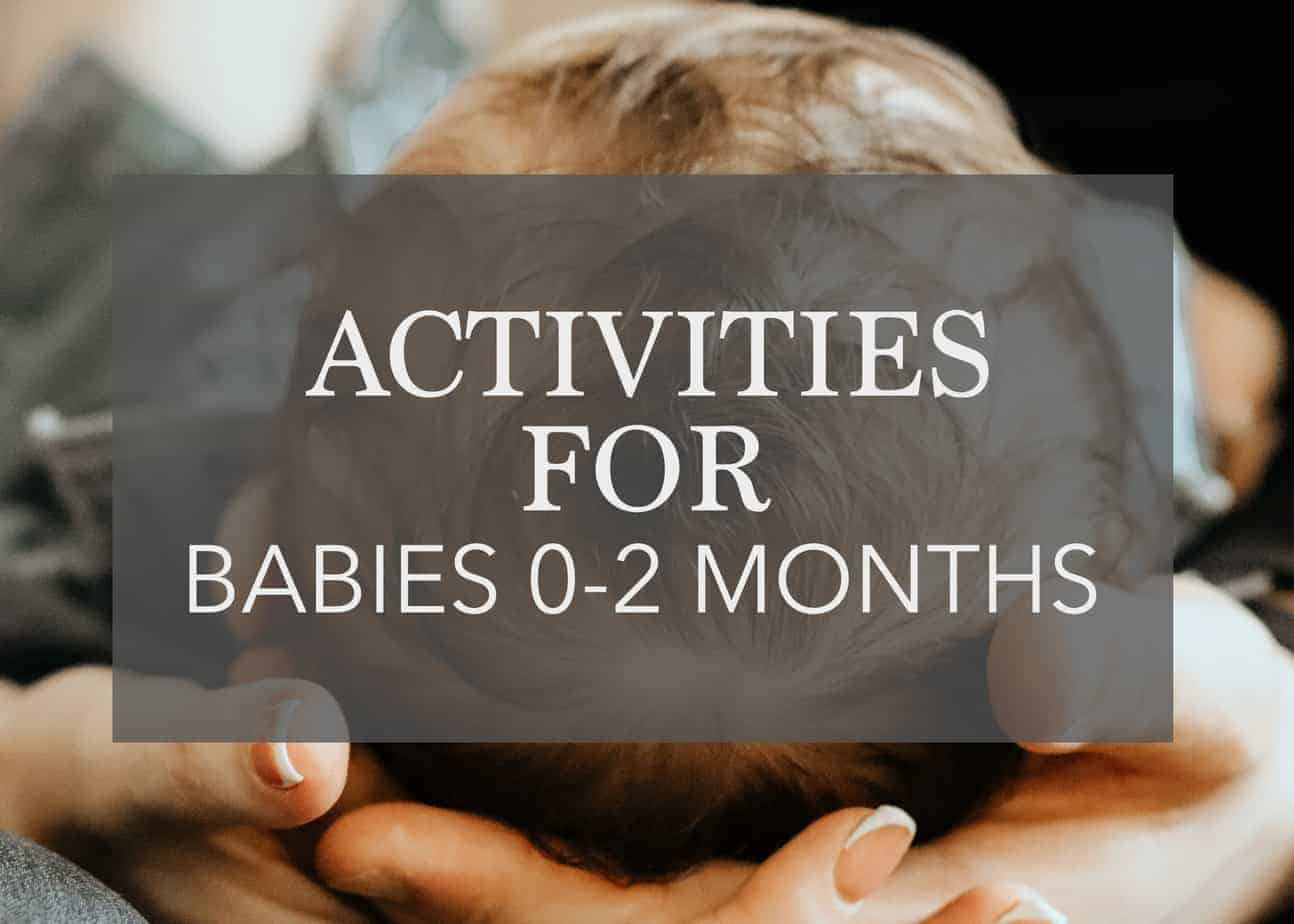 The BEST Sensory Activities for Babies 0-2 Months Old