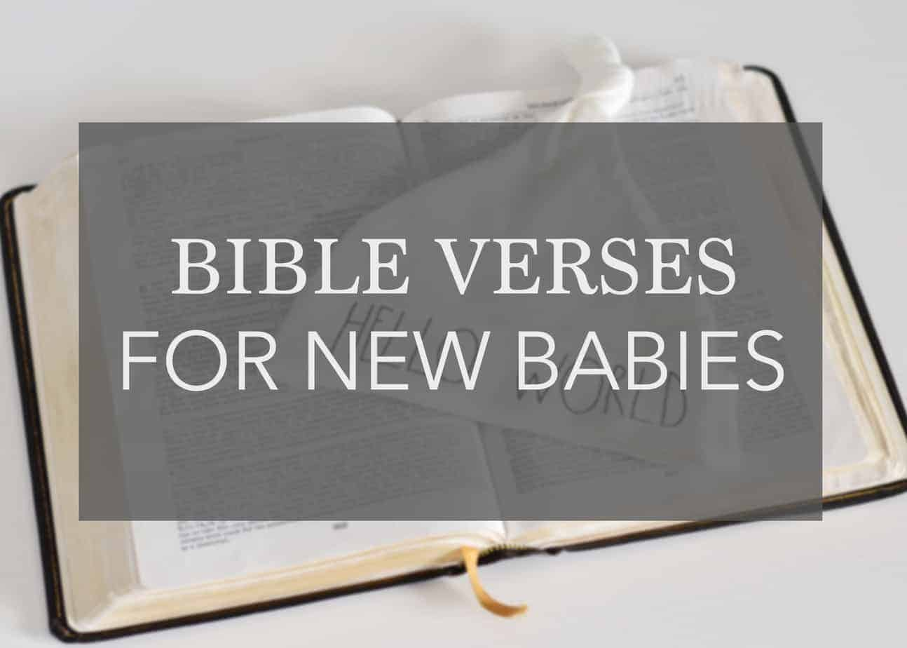 11 Perfect Encouraging Bible Verses for New Babies