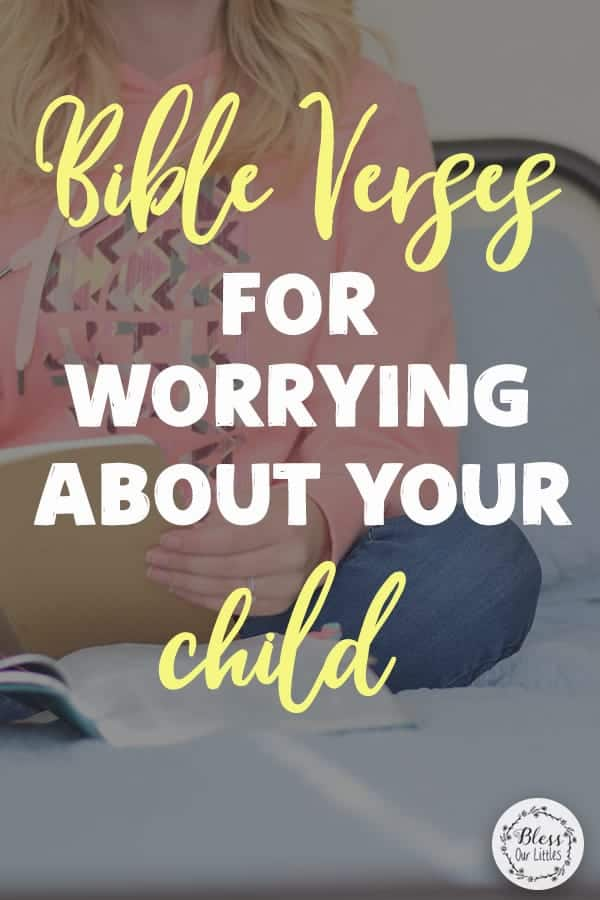 Bible Verses for Worrying about your child