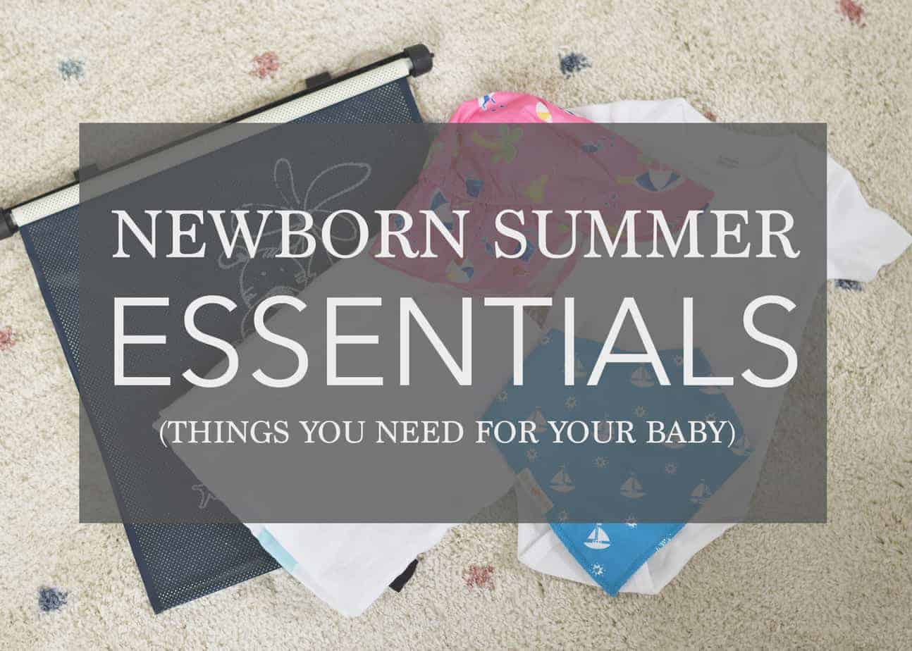 Newborn Essentials For Summer – Everything you Need to Beat the Heat