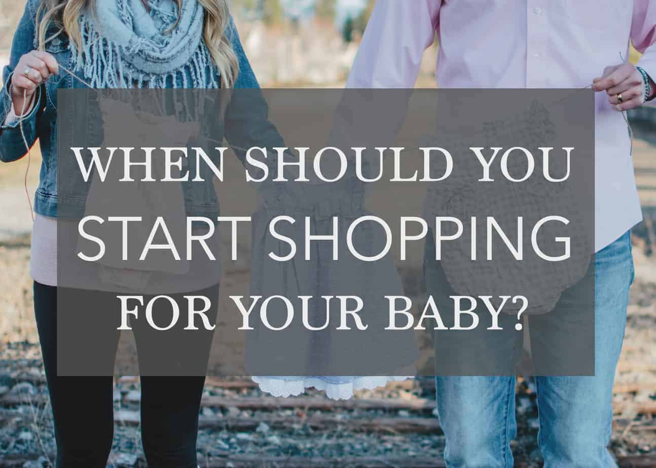 When Should Your Start Shopping for your Baby? – Nesting Tips