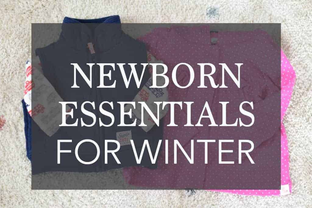 newborn essentials for winter