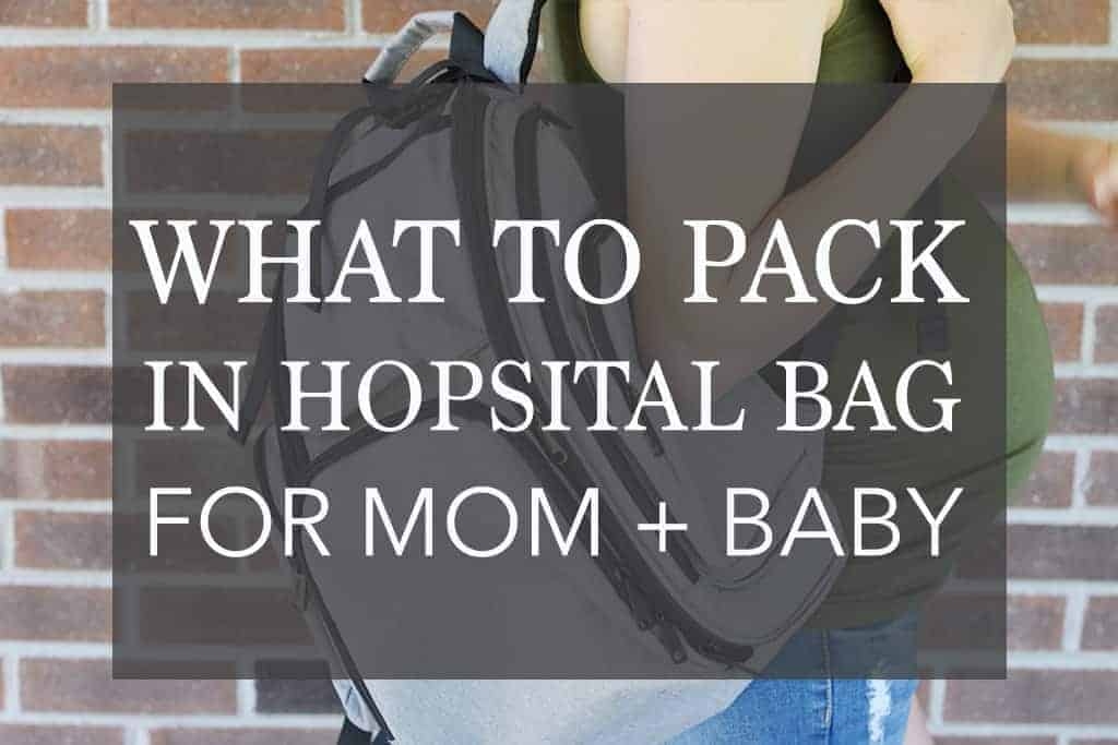 What to Pack in Hospital Bag for Mom and Baby – The Essential Checklist