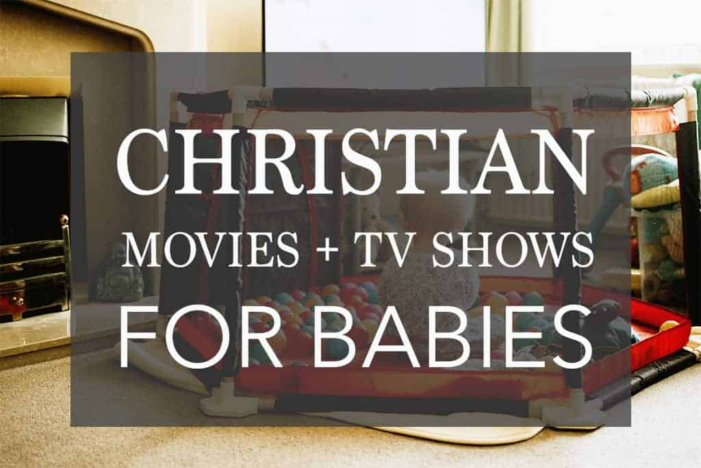 The Top Christian Baby Movies and TV Shows That are Perfect for Every Family