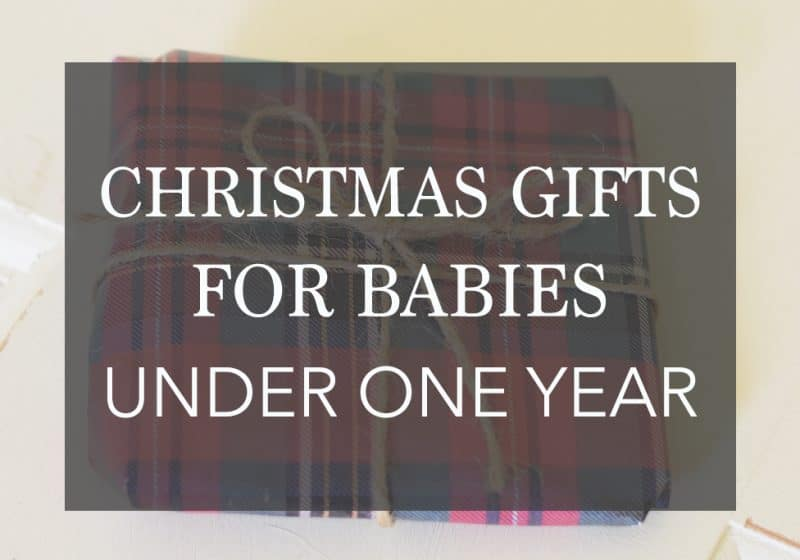 16 Christmas Gifts for Babies Under 1 + 4 Bonus Gifts You Never Thought Of!