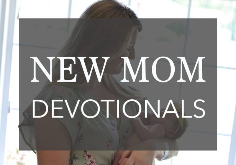 The 13 Best New Mom Devotionals – Online Devotionals, Books, and Apps