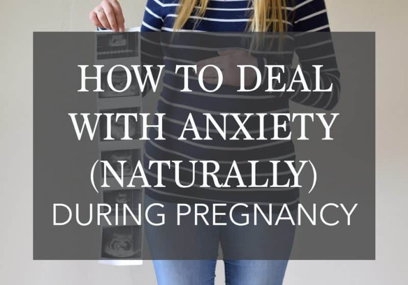9 Natural Remedies For Anxiety While Pregnant That ACTUALLY Work