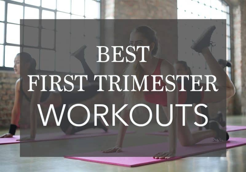 The 6 Best Workouts for the First Trimester + Tips and Trick
