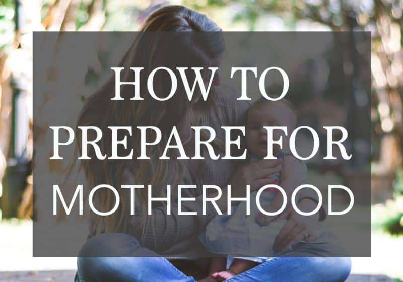 How to Prepare to Be a Mom – My 7 Tips for Postpartum + Motherhood