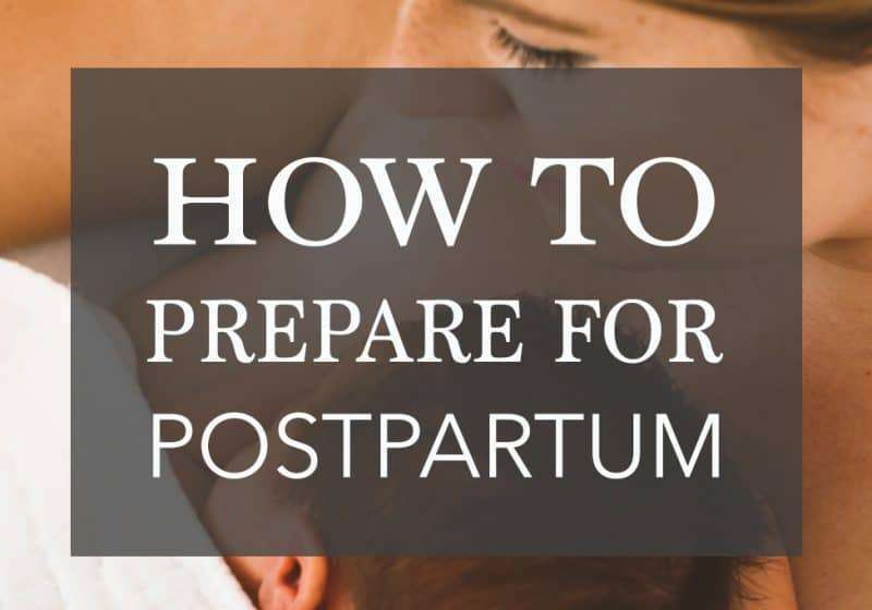 Prepare for Postpartum – 16 Tips I Wish I Knew for the Fourth Trimester
