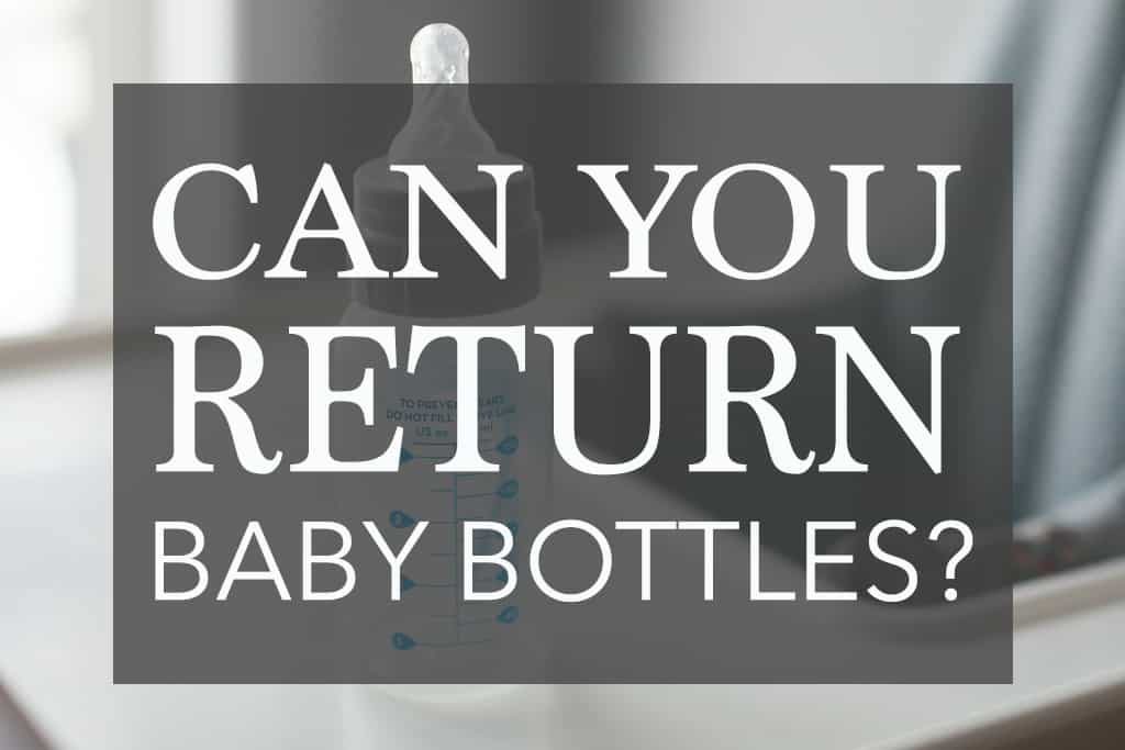 can you return a baby bottle?