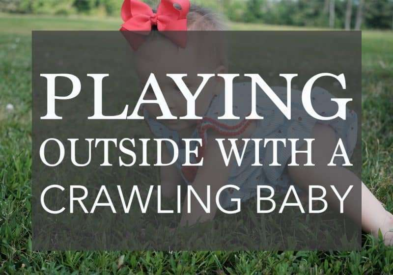 7 Activities + Tips for Playing Outside With a Crawling Baby