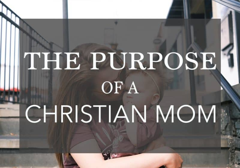 the purpose of a christian mother