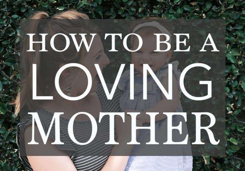 how to be a loving mother