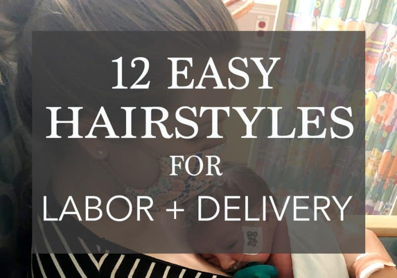 12 Easy Hairstyles for Labor and Delivery | For EVERY Hair Length