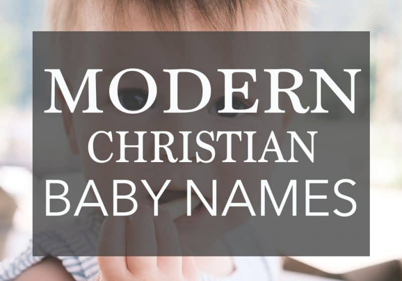 64 Modern Christian Baby Names + Double Names You will LOVE