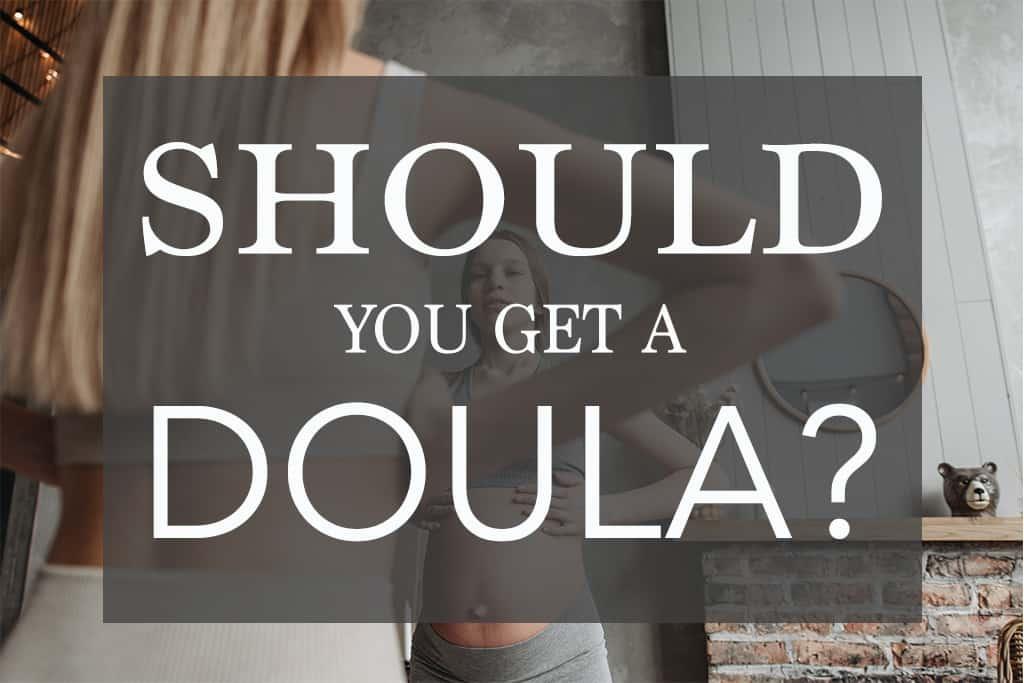Should you get a doula?