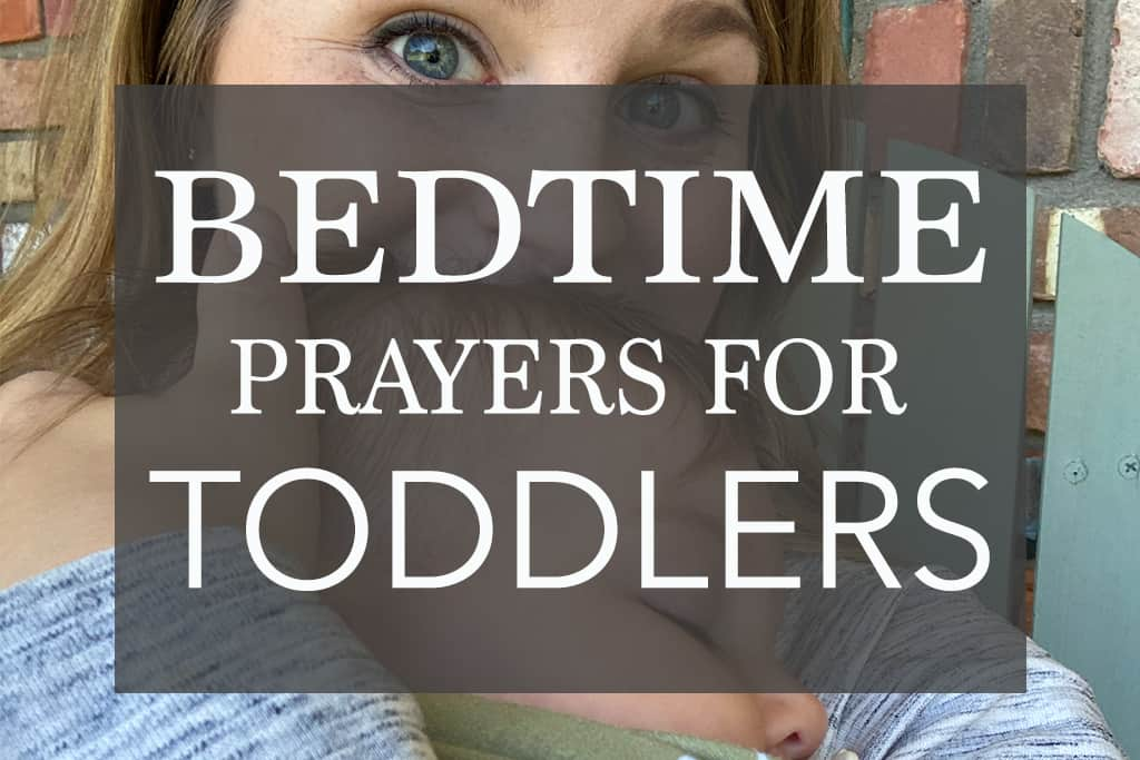 the best bedtime prayers for toddlers for a close relationship with God